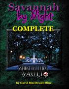 Savannah by Night COMPLETE