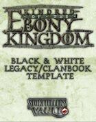 Kindred of the Ebony Kingdom Black & White Legacybook Templates (Word)