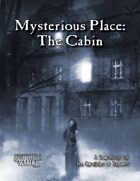 Mysterious Place: The Cabin