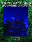 Beckett's Vampire Folio 27: The Drowning of Rasputin