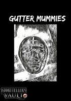 Gutter Mummies