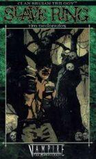 Clan Brujah Trilogy Book 1: Slave Ring