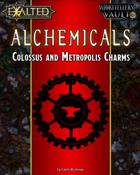 2e Alchemicals: Collosus and Metropolis