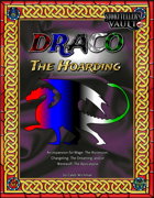 Draco: The Hoarding (for Mage, Changeling, or Werewolf)
