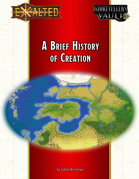 Exalted: A Brief History of Creation