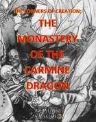 The Corners of Creation: The Monastery of the Carmine Dragon