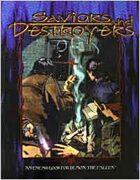 Saviors and Destroyers