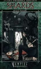 Clan Lasombra Trilogy Book 1: Shards