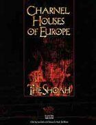 Charnel Houses of Europe: The Shoah