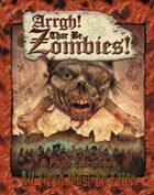 ARRGH! Thar Be Zombies!