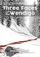 The Cthulhu Hack: Three Faces of the Wendigo