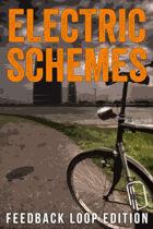 Electric Schemes - Feedback Loop edition