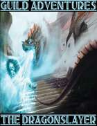 Guild Adventures! The Dragonslayer (Solo Gamebook)