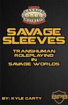 Savage Sleeves: Transhuman Savage Worlds