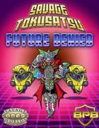 Savage Tokusatsu: Future Denied