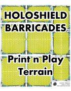 Holoshield Barricades