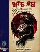 Bite Me! Wereblooded NPCs of SpirosBlaak