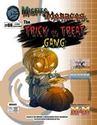 Misfits & Menaces the Trick or Treat Gang