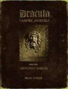 The Dracula Vampire Journals Part 1: Jonathan Harker (1of2)