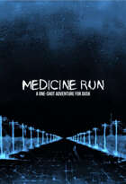 Medicine Run: A DUSK One-Shot Adventure