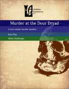 Murder at the Dour Dryad