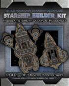 Starship Builder Kit: #18 - Belt Miners Rigging Ships