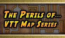 The Perils of... VTT Maps Series