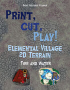 Elemental Village: Print and Play 2D Terrain - Fire/Water