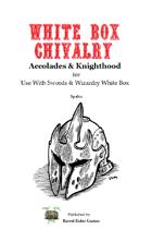 White Box Chivalry [Swords & Wizardry]