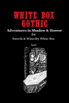 White Box Gothic [Swords & Wizardry]