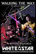 Walking the Way: A Mysticism Sourcebook [Swords & Wizardry]