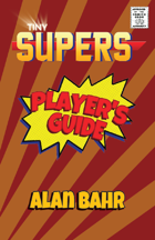 Tiny Supers Player's Guide