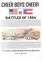 Cheer Boys Cheer: Battles of 1864