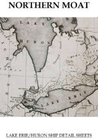 Northern Moat: Lake Erie/Huron ship detail sheets