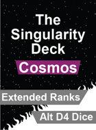 The Singularity Deck - Cosmos Extended Ranks (Alt D4 Version)