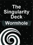 The Singularity Deck - Wormhole