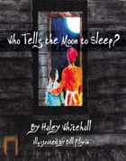 Who Tells the Moon to Sleep?