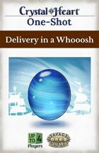 Delivery in a Wooosh - A Crystal Heart One-shot