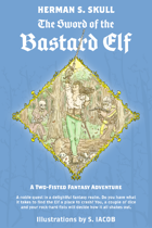 The Sword of the Bastard Elf : Let's Play