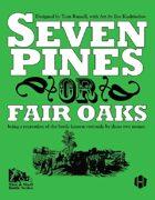 Seven Pines; or, Fair Oaks