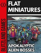 Apokalyptic Alien Bosses - Flat Minis - BZLFM002