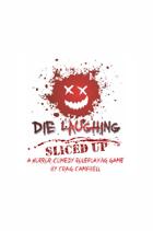 Die Laughing - Sliced Up