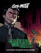 City of Mist Case: Gambling with Death
