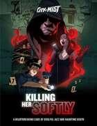 City of Mist Case: Killing Her Softly