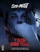 City of Mist Case: V is for Going Viral