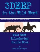 3Deep in the Wild West