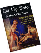 Cut Up Solo - Hour of the Dragon