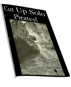 Cut Up Solo Pirates