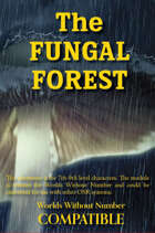 The Fungal Forest - A Worlds Without Number Compatible Adventure