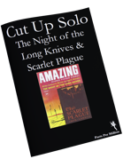 Cut Up Solo Night of the Long Knives and Scarlet Plague
